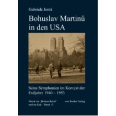 Bohuslav Martinů in den USA, Seine Symphonien im Kontext der Exiljahre 1940-1953. Gabriele Jonté